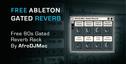 Free ableton gated 80s reverb rack