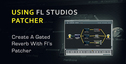 Gated_reverb_with_patcher_in_flstudio