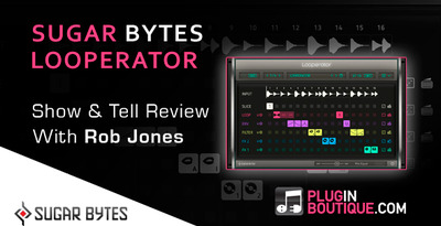 Pluginboutique_sugar_bytes_looperator_overview