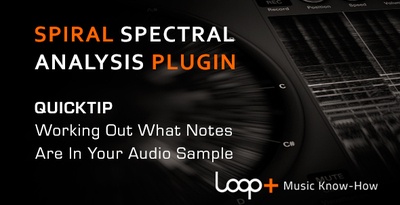Quicktips_sprial_what_notes_are_in_your_samples