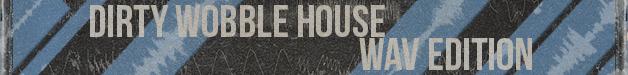 Dirty-wobble-house-wav-edition-628x75