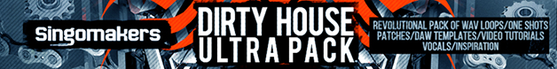 628singomakers dirty house ultra pack 728x90