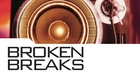 Broken Breaks