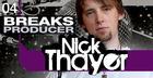 Nick Thayer  - Breaks Producer