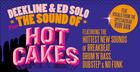 Deekline & Ed Solo Presents the Sound of Hotcakes