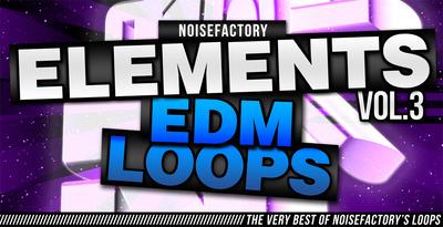 Cover_noisefactory_elements_vol.3_edm_loops_1000x512