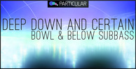 Deepdown certain bowl below 1000x512