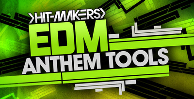 Hitmakers edm anthem tools 1000 x 512