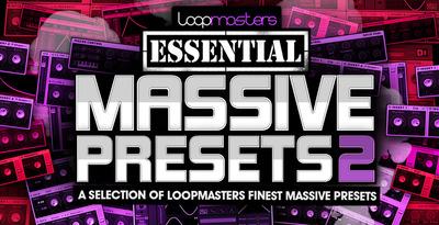 Loopmasters essential massive presets 2 1000 x 512