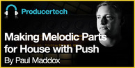 Making melodic parts for house with push   loopmasters   1000 x 512