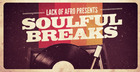 Lack Of Afro Presents Soulful Breaks