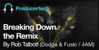 Breaking-down-the-remix-by-rob-talbott---loopmasters---1000x512