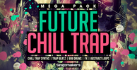 Future-chill-trap-mega-pack_1000x512