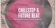 Chillstep futurebeat1000x512