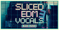 Sliced-edm-vocals-vol-3-1000x512