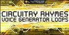 Circuitry Rhymes - Voice Generator Loops