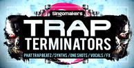Singomakers_trap_terminators_1000x512