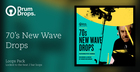 70s New Wave Drops - Loops Version