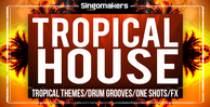 Singomakers tropical house 1000x512