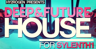 Hy2rogen   deep   future house 4 sylenth1 1000x512