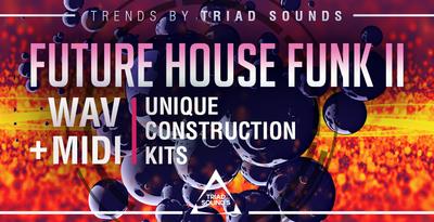 Triad sounds   future house funk ii 1000x512
