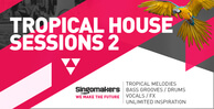 Tropical house sessions 2 1000 x 512