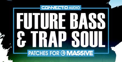 Connectd audio fbts future bass trap soul 1000 512 rectangle