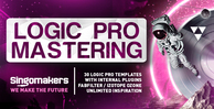 Singomakers logic pro mastering 30 logic pro templates with internal plugins fabfilter izotope ozone unlimited inspiration 1000 512