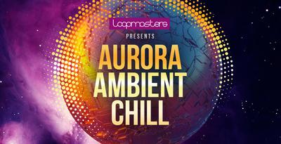Aurora ambient chill vocals and drum loops