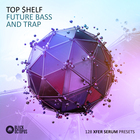 Top shelf future bass and trap1000x1000